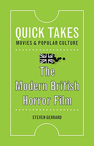 Gerrard, S: The Modern British Horror Film (Quick Takes: Movies and Popular Culture)