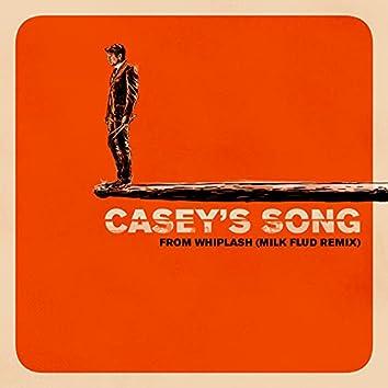 Casey's Song (Milk Flud Remix)