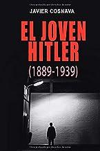 LA SEGUNDA GUERRA MUNDIAL, la precuela: EL JOVEN HITLER (1889-1939) (WW2) (Spanish Edition)