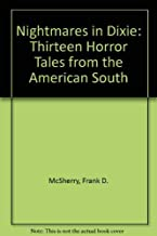 Nightmares in Dixie: Thirteen Horror Tales from the American South