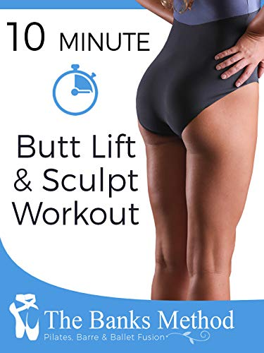 10 Minute Butt Lift & Sculpt Workout | The Banks Method: Pilates, Barre, and Ballet Fusion