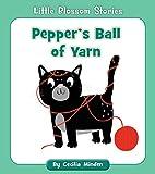 Pepper's Ball of Yarn (Little Blossom Stories)