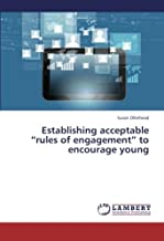 Establishing Acceptable Rules of Engagement to Encourage Young