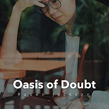 Oasis of Doubt