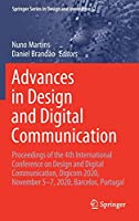 Advances in Design and Digital Communication: Proceedings of the 4th International Conference on Design and Digital Communication, Digicom 2020, November 5–7, 2020, Barcelos, Portugal (Springer Series in Design and Innovation, 12)