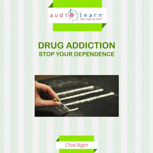 Drug Addicition AudioLearn: Stop Your Dependence Now! cover art