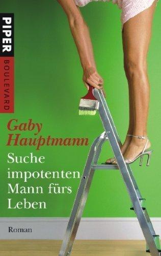 Suche impotenten Mann fürs Leben: Roman von Gaby Hauptmann (Oktober 2007) Taschenbuch