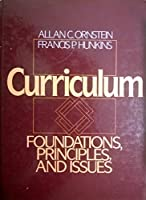 Curriculum: Foundations, Principles and Issues