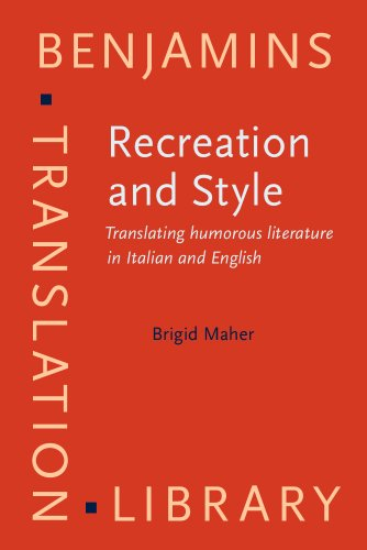 Recreation and Style: Translating Humorous Literature in Italian and English (Benjamins Translation Library, Band 90)