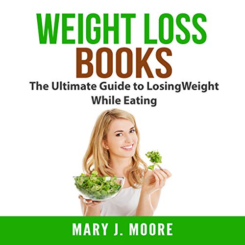 Weight Loss Books: The Ultimate Guide to Losing Weight While Eating Titelbild