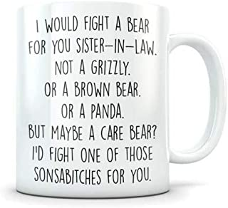 JIPIMUG Sister-in-law Gifts Sister Of The Groom Wedding Party Mug I would fight a bear for you Not a grizzly or a brown bear mug - 11OZ Coffee Mug