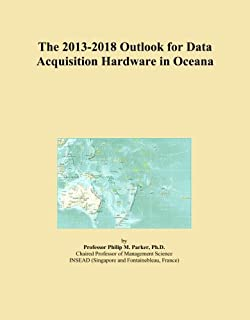 The 2013-2018 Outlook for Data Acquisition Hardware in Oceana
