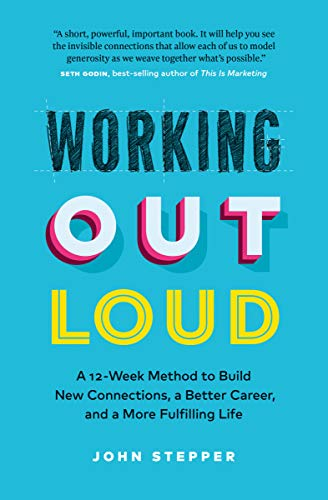 Working Out Loud: A 12-Week Method to Build New Connections, a Better Career, and a More Fulfilling Life (English Edition)