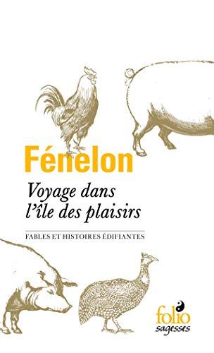 Voyage dans l'île des plaisirs: Fables et histoires édifiantes (Folio Sagesses)