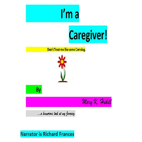 I'm a Caregiver! Don't Treat Me Like Some Corndog audiobook cover art