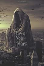 Save Your Tears: Fear Notebook to write your scary and terrifying stories during Halloween