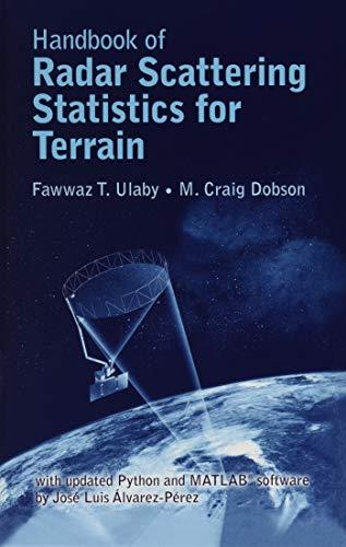Handbook of Radar Scattering Statistics for Terrain: Includes 2019 Software Update (Artech House Remote Sensing)