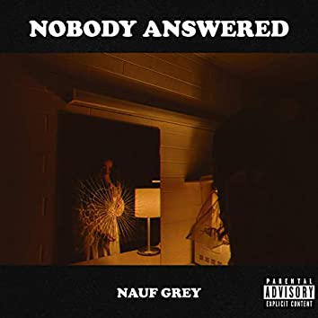 Nobody Answered