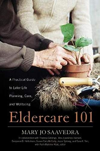 Compare Textbook Prices for Eldercare 101: A Practical Guide to Later Life Planning, Care, and Wellbeing  ISBN 9780810895775 by Saavedra, Mary Jo,McCarty, Susan Cain,Giddings, Theresa,Hansen, Lawrence Rev.,Hellickson, Benjamin B.,Sjoberg, Joyce,Yen, Sara K.,Matinko-Wald, Ruth