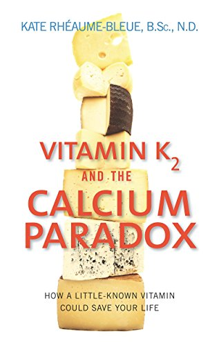 Compare Textbook Prices for Vitamin K2 and the Calcium Paradox: How a Little-Known Vitamin Could Save Your Life Reprint Edition ISBN 9780062320049 by Rheaume-Bleue, Kate