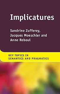 Implicatures (Key Topics in Semantics and Pragmatics) (English Edition)