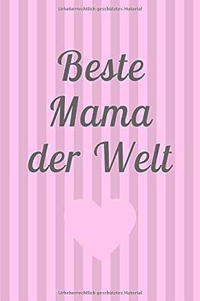 Beste Mama der Welt: Notizbuch zum Muttertag fuer die beste Mutter der Welt    120 Punkteraster Seiten    Dot Grid Journal (Muttertag Journal)
