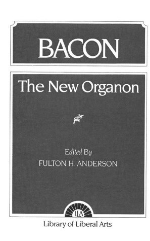 By Francis Bacon The New Organon and Related Writings (Library of Liberal Arts, no. 97) [Paperback]