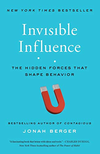 Invisible Influence: The Hidden Forces that Shape Behavior