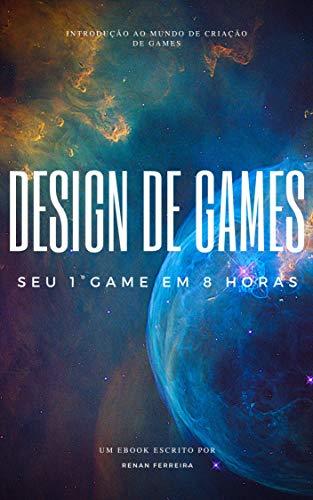 Game Design: Aprenda seu 1° jogo em 8 horas