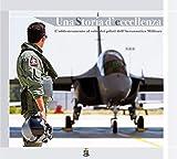 Una storia d'eccellenza. L'addestramento al volo dei piloti dell'aeronautica militare...
