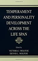 Temperament and Personality Development Across the Life Span (Across the Life-Span)