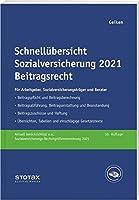 Schnelluebersicht Sozialversicherung 2021 Beitragsrecht: Fuer Arbeitgeber, Krankenkassen und Berater