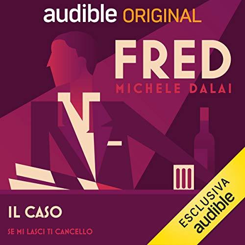 Il caso - Se mi lasci, ti cancello: Fred