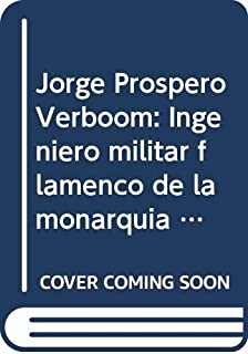 Jorge Próspero Verboom: Ingeniero militar flamenco de la monarquía hispánica