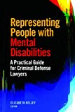 Representing People with Mental Disabilities: A Practical Guide for Criminal Defense Lawyers