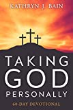 Taking God Personally: 60-Day Devotional