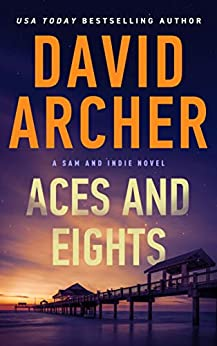 Aces and Eights (A Sam and Indie Novel Book 1) by [David Archer]