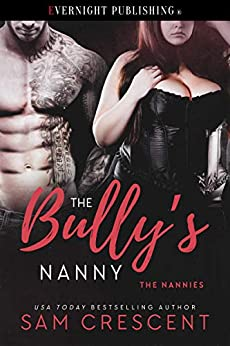 The Bully's Nanny (The Nannies Book 5) by [Sam Crescent]