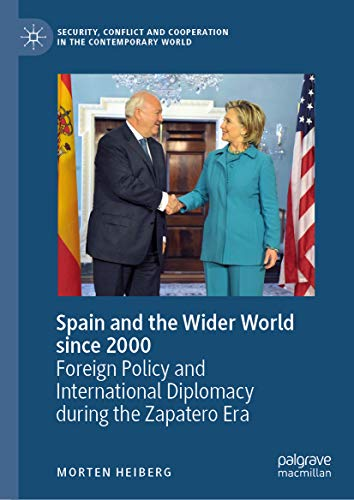Spain and the Wider World since 2000: Foreign Policy and International Diplomacy...