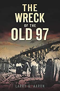 The Wreck of the Old 97 (Disaster) by [Larry G. Aaron]
