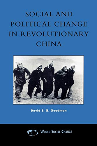 Social and Political Change in Revolutionary China: The Taihang Base Area in the War of Resistance to Japan, 1937–1945 (Asia/Pacific/Perspectives)