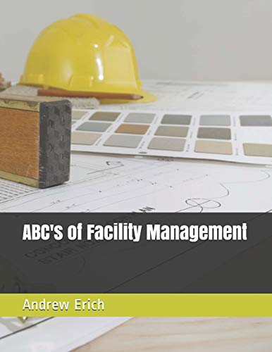 Compare Textbook Prices for ABC's of Facility Management  ISBN 9798690698461 by Erich, Mr. Andrew J,Erich, AJ,Erich, Mrs. Renee D