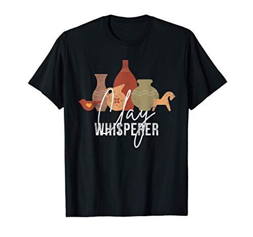 Clay Whisperer Funny Ceramic Artist Sculptor Pottery T-Shirt