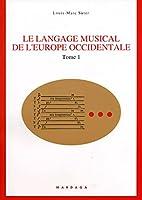 Le langage musical de l'europe occidentale t.1