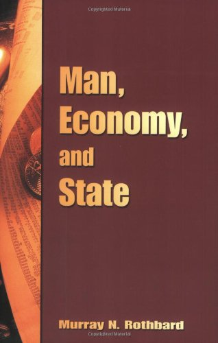 Man, Economy, And State: A Treatise On Economic Principles
