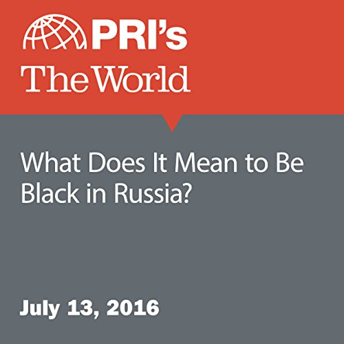 What Does It Mean to Be Black in Russia? audiobook cover art