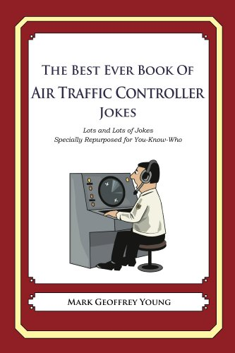 The Best Ever Book of Air Traffic Controller Jokes (English Edition)