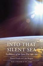 Into That Silent Sea: Trailblazers of the Space Era, 1961-1965 (Outward Odyssey: A People's History of S) (Outward Odyssey: A People's History of Spaceflight)