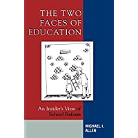 The Two Faces of Education: An Insider's View of School Reform: Don't Forget the Students
