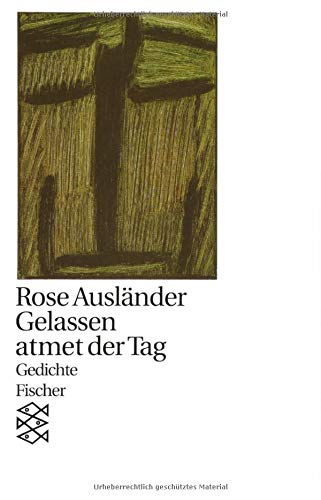 Gelassen atmet der Tag: Gedichte 1976 (Rose Ausländer, Gesammelte Werke in acht Bänden, Band 6)